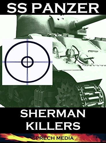 SS Panzer: Sherman Killers (Eyewitness Tank Combat)