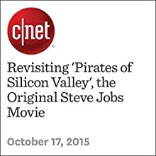 Revisiting 'Pirates of Silicon Valley', the Original Steve Jobs Movie Other by Rich Trenholm Narrated by Rex Anderson