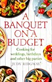 img - for A Banquet on a Budget: Cooking for weddings, birthdays and other big parties book / textbook / text book