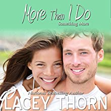 More Than I Do: Something More, Book 3 Audiobook by Lacey Thorn Narrated by Laurell Sumerton