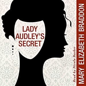 "lady audleys secret essay Mary elizabeth braddon's lady audley's secret (1862) was a best-selling victorian ""pot-boiler"" it is an example of sensation fiction—a mid-century genre that exploited common fears, featuring scenes of adultery, theft, insanity, bigamy, forgery, and murder amidst ordinary and familiar domestic settings in her essay "" the."