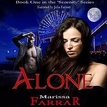Alone: The 'Serenity' Series, Book 1 (       UNABRIDGED) by Marissa Farrar Narrated by Julia Farmer