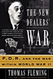 The New Dealers' War: FDR and the War Within World War II