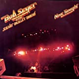"Nine Tonight ""Live!""by Bob Seger"