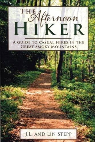 The Afternoon Hiker: A Guide to Casual Hikes in the Great Smoky Mountains PDF