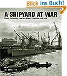 A Shipyard at War: Unseen Photographs...
