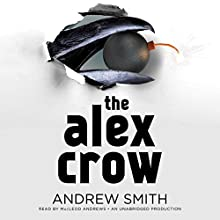 The Alex Crow (       UNABRIDGED) by Andrew Smith Narrated by MacLeod Andrews
