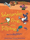 Salamander, Frog, and Polliwog: What Is an Amphibian? (Animal Groups Are Categorical) (0761362096) by Brian P. Cleary