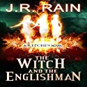 The Witch and the Englishman: The Witches Trilogy, Book 2 (       UNABRIDGED) by J.R. Rain Narrated by Francesca Townes