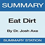 Summary of Eat Dirt by Dr. Josh Axe |  Summary Station