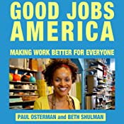 Good Jobs America: Making Work Better for Everyone | [Paul Osterman, Beth Shulman]