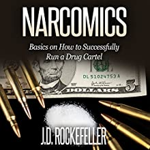 Narcomics: Basics on How to Successfully Run a Drug Cartel Audiobook by J. D. Rockefeller Narrated by Persephone Rose
