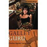 Galley Guru: Effortless Gourmet Cooking Afloatby Lisa Hayden-Miller