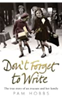 Don't Forget to Write: The true story of an evacuee and her family