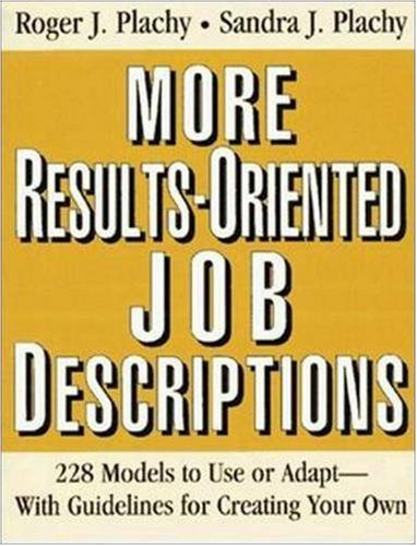 More Results-Oriented Job Descriptions: 226 Models to Use or Adapt -- With Guidelines for Creating Your Own