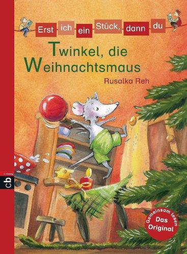 Erst ich ein Stück, dann du - Twinkel, die Weihnachtsmaus: Band 25 (Erst ich ein Stück ... (Das Original), Band 25)