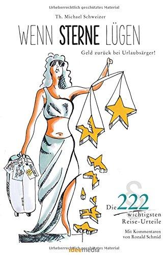 Wenn Sterne lügen - Geld zurück bei Urlaubsärger!: Die 222 wichtigsten Reise-Urteile*