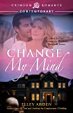 Change My Mind: Book 2 in the Kemmons Brothers Baseball Series