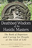 img - for Deathbed Wisdom of the Hasidic Masters: The Book of Departure and Caring for People at the End of Life book / textbook / text book