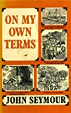 On My Own Terms (0571180167) by Seymour, John
