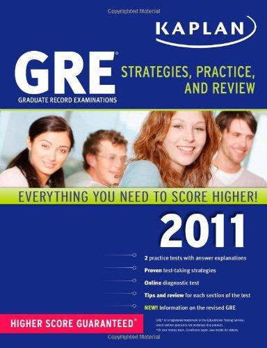 Kaplan GRE 2011: Strategies, Practice, and Review (Kaplan Gre Exam)