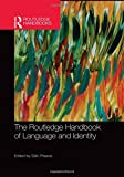 img - for The Routledge Handbook of Language and Identity (Routledge Handbooks in Applied Linguistics) book / textbook / text book