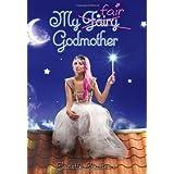 My Fair Godmother (Godmother, Book 1) ~ Janette Rallison