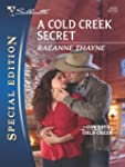 A Cold Creek Secret (Silhouette Speci...