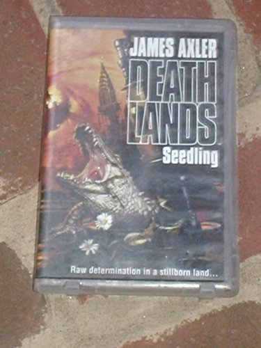 Deathlands Seedling (Death Lands, 13), James Axler