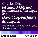 Lebensgeschichte und gesammelte Erfahrungen des David Copperfields des Jüngeren | Charles Dickens