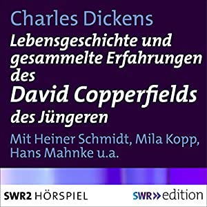 Lebensgeschichte und gesammelte Erfahrungen des David Copperfields des Jüngeren Hörbuch