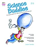img - for Science buddies: Cooperative Science Activities by Laura Candler Published by Kagan Cooperative Learning 1st (first) edition (2000) Paperback book / textbook / text book