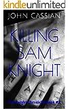 Killing Sam Knight - A Dark Erotic Thriller (The Knight Chronicles Book 2)