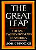The great leap;: The past twenty-five years in America (0060901349) by Brooks, John