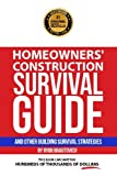 Homeowners' Construction Survival Guide: And Other Building Survival Strategies