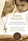 Marty Makary Mama Maggie (International Edition): The Untold Story of One Woman's Mission to Love the Garbage Kids of Egypt