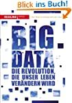 Big Data: Die Revolution, die unser L...