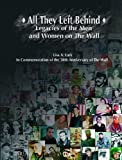 All They Left Behind: Legacies of the Men and Women on The Wall