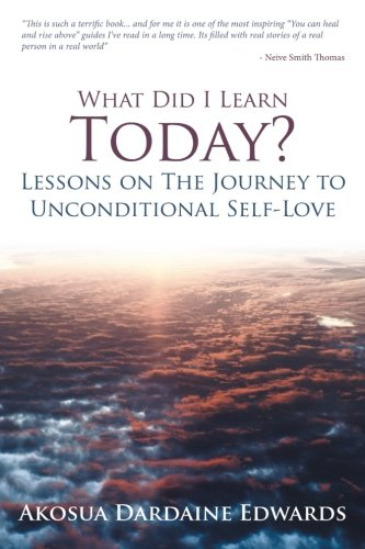 What Did I Learn Today? Lessons On The Journey To Unconditional Self-Love front-344254