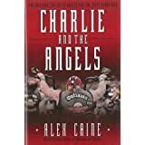 Charlie and the Angels: The Outlaws, the Hells Angels and the Sixty Years Warby Alex Caine