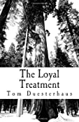 Amazon.com: The Loyal Treatment (9781456328030): Tom Duesterhaus: Books