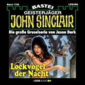 Lockvogel der Nacht (John Sinclair 1706) | Jason Dark