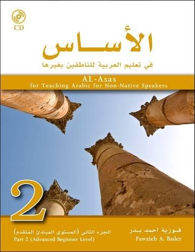 Al-Asas for Teaching Arabic for Non-Native Speakers: Part...