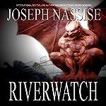 Riverwatch | Joseph Nassise