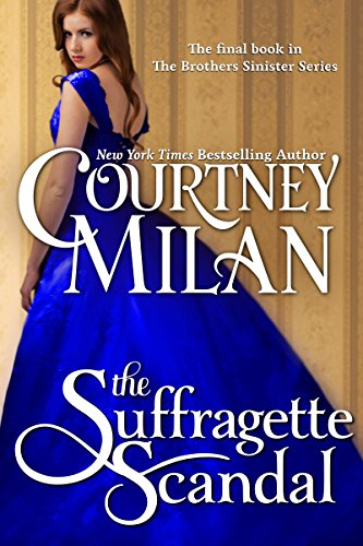 Courtney Milan - The Suffragette Scandal (The Brothers Sinister Book 4)