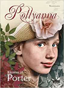 Pollyanna: Porter Eleanor H.: 9788323776581: Amazon.com: Books