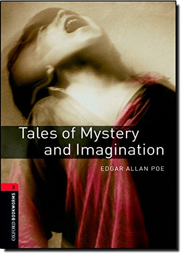 Oxford Bookworms Library: Stage 3: Tales of Mystery and Imagination: 1000 Headwords (Oxford Bookworms ELT)