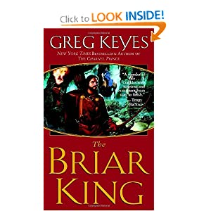 The Briar King (The Kingdoms of Thorn and Bone, Book 1) by J. Gregory Keyes