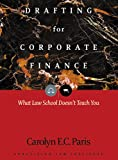 img - for Drafting for Corporate Finance: 1 (PLI's Corporate and Securities Law Library) book / textbook / text book