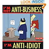 I'm Not Anti-Business, I'm Anti-Idiot [Dilbert]
